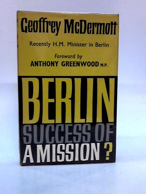 Berlin success of a mission By Mcdermott