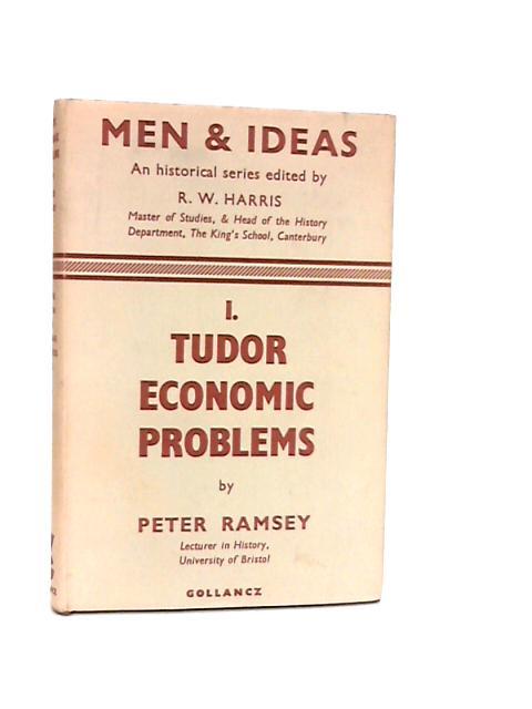 Tudor Economic Problems by Ramsey, P
