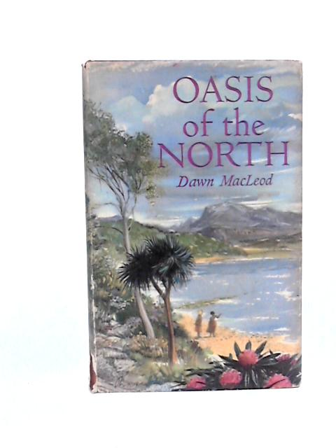 Oasis of the North by MacLeod, Dawn