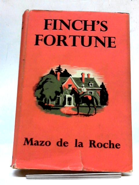 Finch's Fortune. by De La Roche, Mazo.