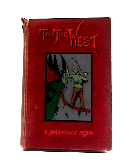 To the West by G Manville Fenn