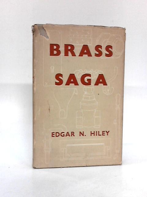 Brass saga By Hiley, Edgar Nathaniel