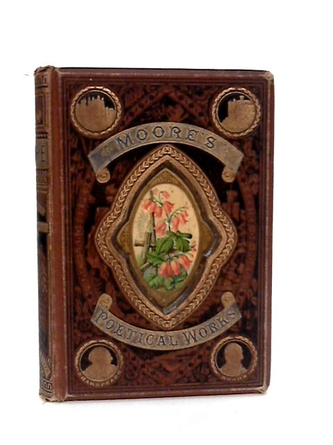 The Poetical Works of Thomas Moore with Life by Moore, Thomas