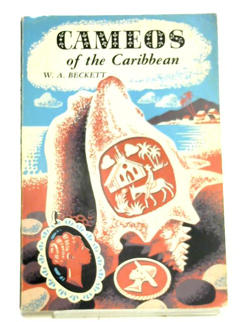 Cameos of the Caribbean by William Arnold Beckett