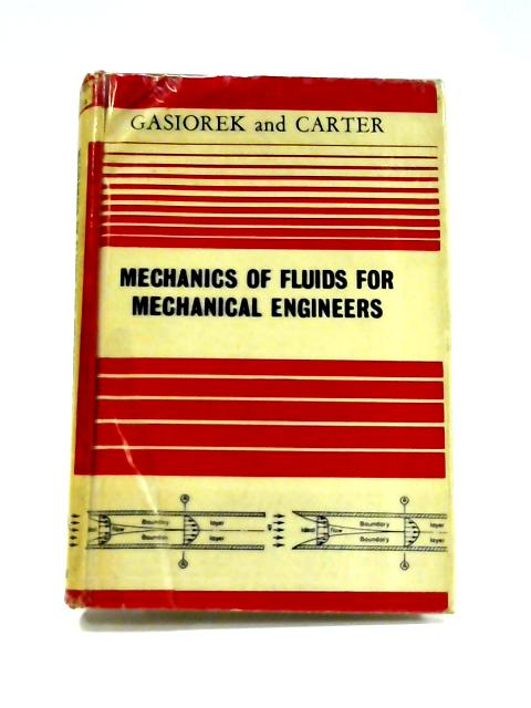 Mechanics of Fluids for Mechanical Engineers by J. Gasiorek & W. Carter