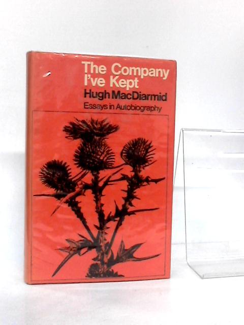The Company I've kept by MacDiarmid, Hugh