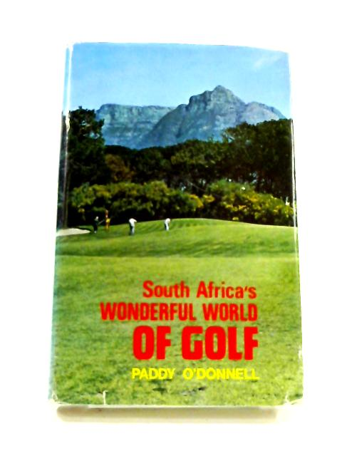 South Africa's Wonderful world of Golf By Paddy O'Donnell
