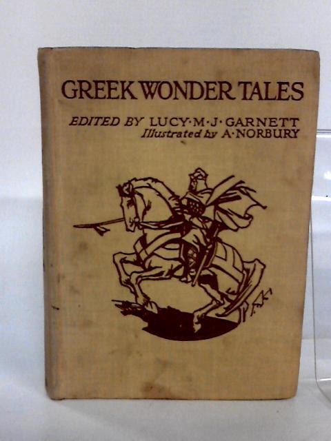 Greek Wonder Tales by Garnett, Lucy M. J.