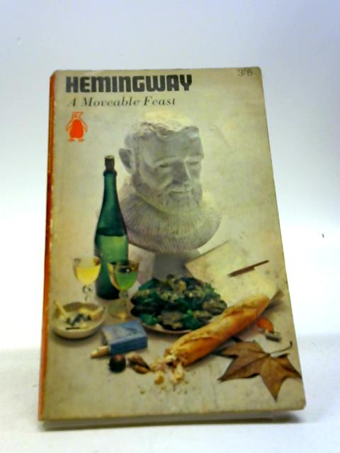 A Moveable Feast by Hemingway, Ernest