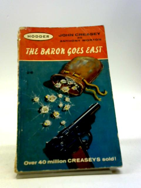 The Baron Goes East by Creasey, John