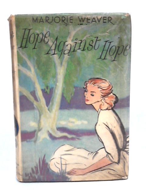 Hope against hope by Weaver, Marjorie