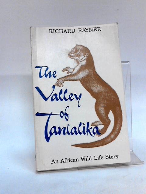 The Valley of Tantalika by Richard Rayner