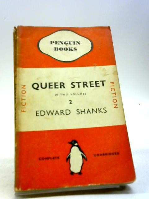 Queer Street Volume Two by Edward Shanks