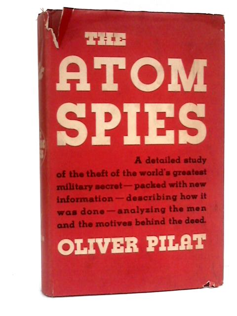 The Atom Spies By Oliver Pilat