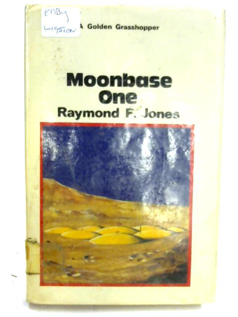 Moonbase One (Grasshopper Books) By Raymond F. Jones