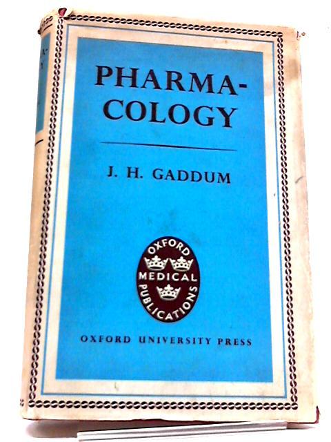 Pharmacology by J. H Gaddum