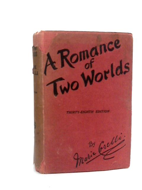 A Romance of Two Worlds by Corelli, Marie