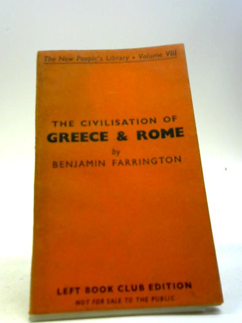 The Civilisation of Greece&Rome by Farrigton, B