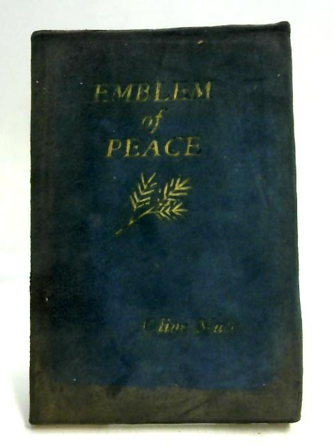 Emblem of Peace. With illustrations and poems by the authoress, etc by Olive Muir