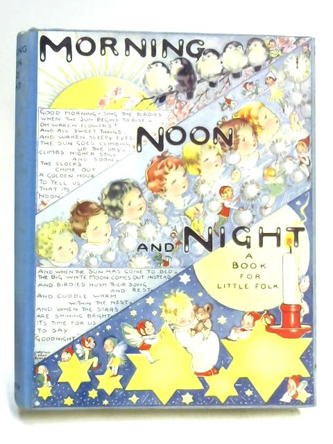 Morning Noon and Night A book for Little Folk by Kay Rossiter