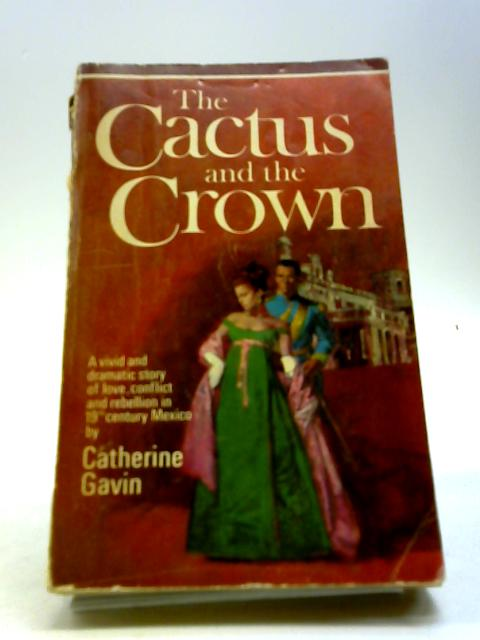 The Cactus And The Crown by Catherine Gavin