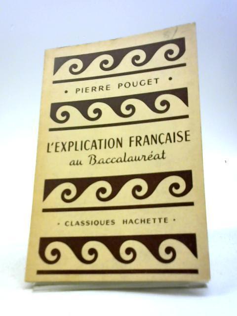 L'explication française au baccalauréat by Pierre Pouget