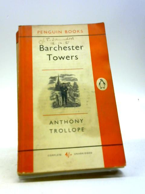 Barchester Towers (Penguin Books. no. 1079.) by Trollope, Anthony