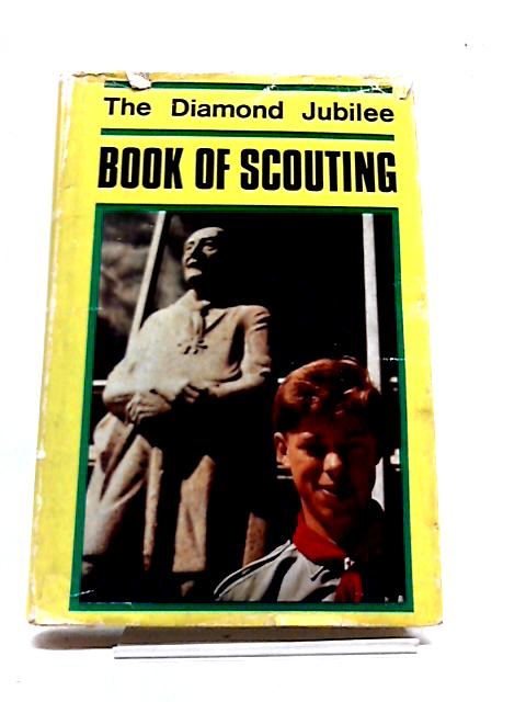 The Diamond Jubilee Book of Scouting 1907-1967 by The Boy Scouts Association