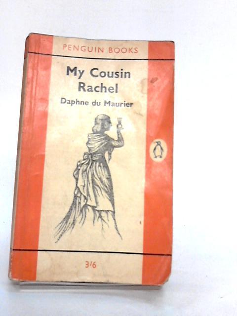 My Cousin Rachel by Du Maurier, Daphne