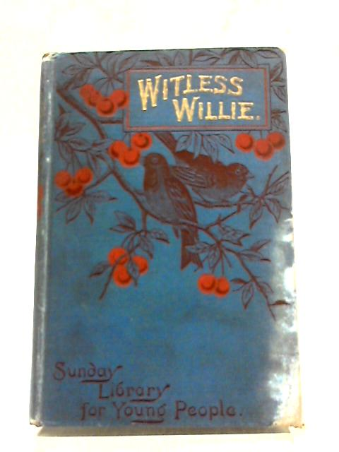 Witless Willie: The Idiot Boy by Mrs. Scott