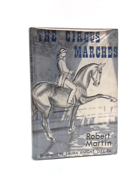 The Circus Marches by Martin, Robert
