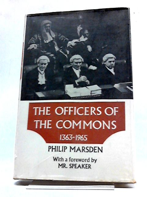 The Offices of the Commons 1363-1965 by Philip Marsden