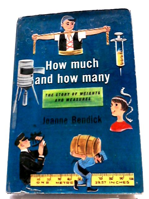 How Much And How Many: The Story of Weights And Measures by Jeanne Bendick