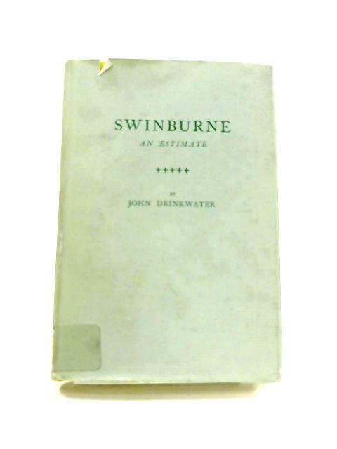 Swinburne: An Estimate By John Drinkwater