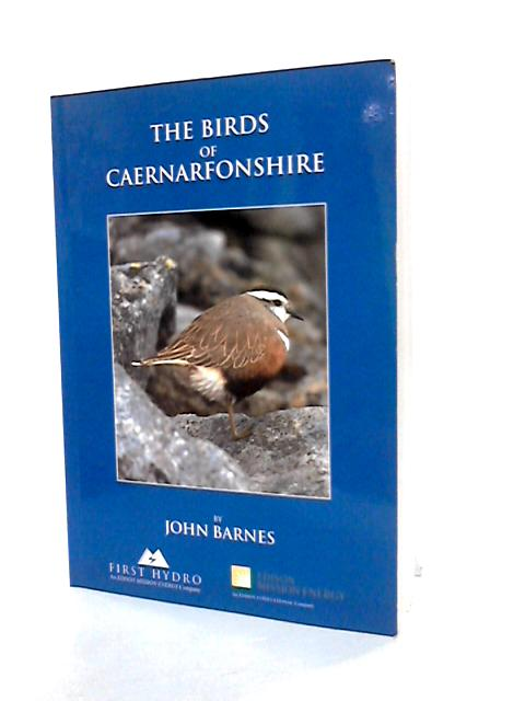 The Birds Of Caernarfonshire. by Barnes, J.