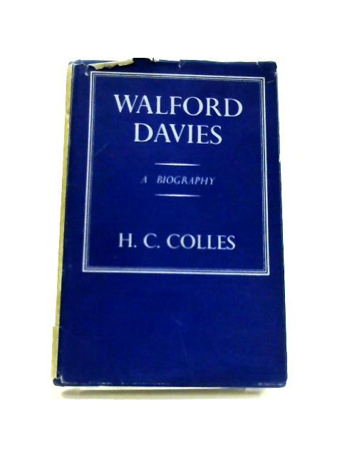 Walford Davies: A Biography by H. C. Colles