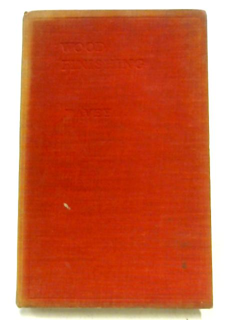 Wood Finishing: Staining and Polishing, and Cellulose Wood Finishes by H. T. Davey