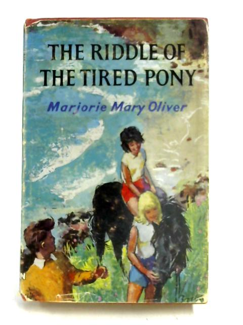 The Riddle of the Tired Pony (Summit library) by Marjorie Mary Oliver
