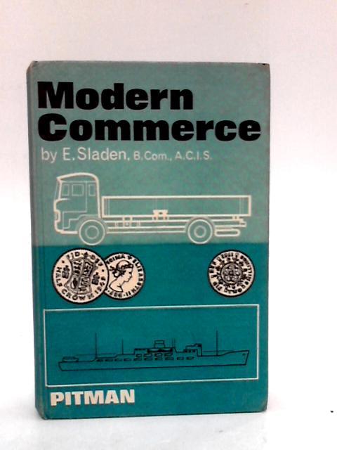Modern Commerce By Sladen, Edward