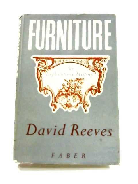 Furniture: An Explanatory History by David Reeves