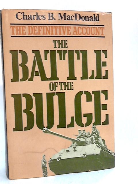 The Battle of the Bulge by Macdonald, Charles B