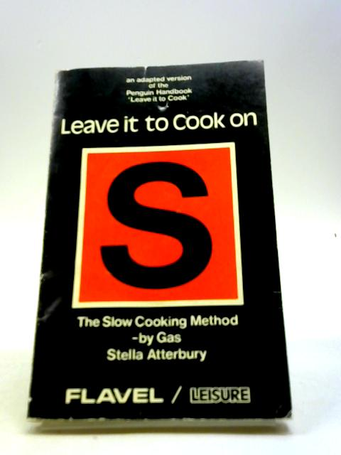 Leave It To Cook On S by Stella Atterbury