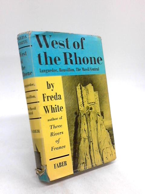 West of Rhone by Freda White