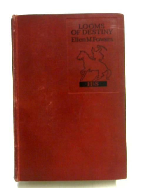 Looms of Destiny by Ellen M. Fowkes