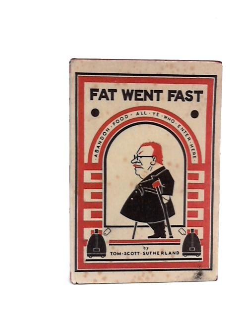 Fat went fast by Sutherland, Tom Scott