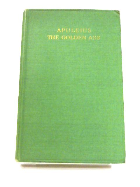 The Golden Ass of Lucius Apuleius by W. Adlington (trans.)