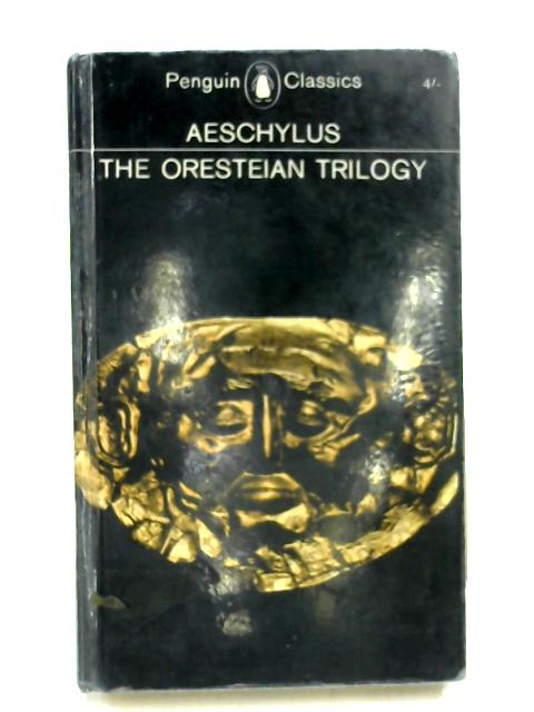 The Oresteian Trilogy by Translated by Philip Vellacott