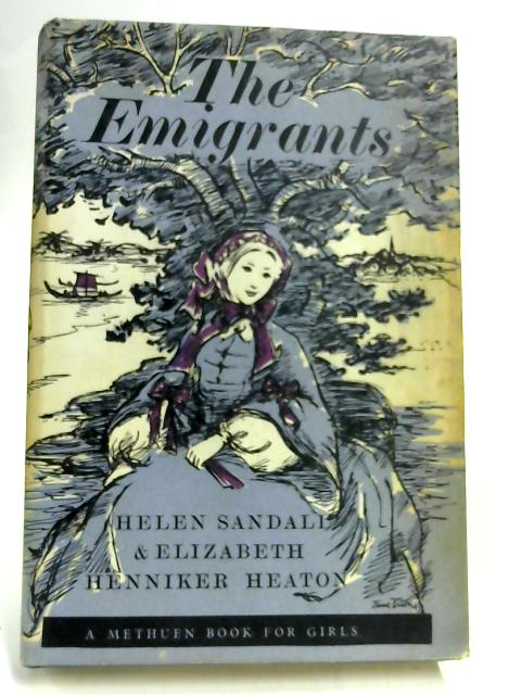 The Emigrants by Helen Sandall & Elizabeth Henniker Heaton