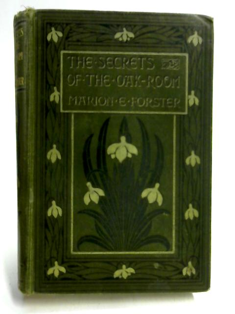 Secrets of The Oakroom by Marion E. Forster
