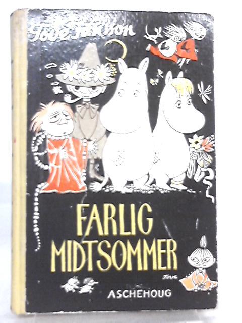 Farlig Midtsommer by Tover Jansson